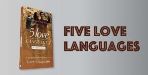 THE FIVE LOVE LANGUAGES -Dr. Gary Chapman
